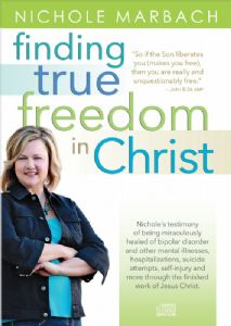 Finding True Freedom in Christ - Nichole's Testimony CD