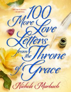 100 More Love Letters from the Throne of Grace Devotional Journal